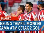 striker-anyar-atletico-madrid-luis-suarez-sukses-mencetak-dua-gol.jpg