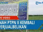 tanah-ptpn-ii-kembali-diperjualbelikan-dengan-catatan-surat-dari-bpn-binjai-qq.jpg