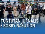 tiga-tuntutan-jurnalis-terhadap-tindakan-arogansi-pengamanan-bobby-nasution-qq.jpg