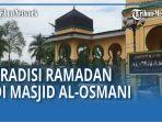 tradisi-menjelang-dan-saat-ramadan-di-masjid-raya-al-osmani-medan-ini-penjelasan-ketua-bkm-qq.jpg