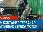 truk-kontainer-terbakar-usai-menabrak-sepeda-motor-di-jalan-asrama-medan-sang-supir-kabur-qq.jpg