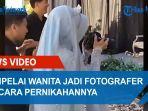 video-viral-mempelai-wanita-jadi-fotografer-di-acara-pernikahannya.jpg