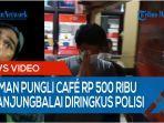 viral-preman-pungli-pemilik-cafe-rp-500-ribu-di-tanjungbalai-akhirnya-diringkus-polisi.jpg
