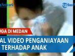 viral-video-penganiayaan-ibu-terhadap-anak-diduga-di-medan.jpg