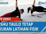 wushu-taulo-tetap-lakukan-latihan-fisik.jpg