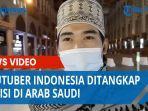 youtuber-indonesia-yang-ditangkap-polisi-di-arab-saudi.jpg