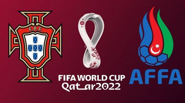 PREDIKSI Pertandingan Azerbaijan vs Portugal Kualifikasi Piala Dunia 2022 Zona Eropa, Live di MolaTV