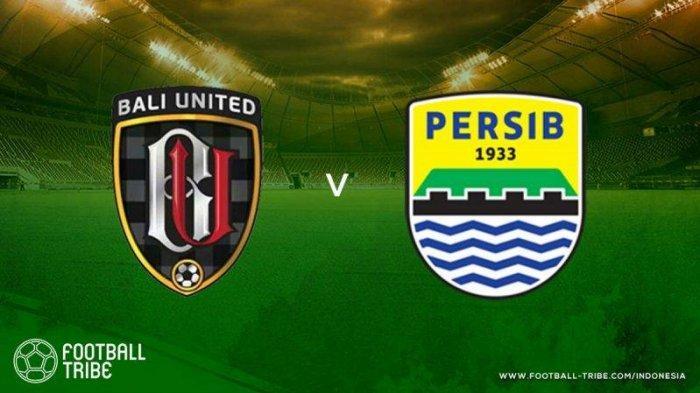 LIVE STREAMING Bali United vs Persib Bandung Liga 1 Malam Ini Tayang di Indosiar Kick Off 20.45 WIB