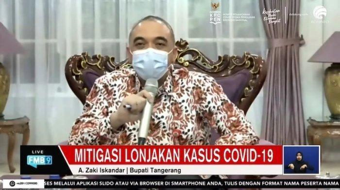 Bupati Tangerang Ahmed Zaki Iskandar  dalam diskusi virtual FMB9 bertajuk 'Mitigasi Lonjakan Kasus Covid-19', Kamis (1/7/2021).