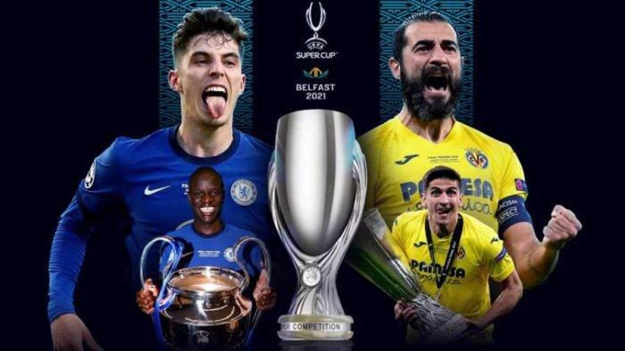 LIVE STREAMING Chelsea vs Villarreal Piala Super Eropa 2021: Tim Yellow Submarine Berambisi Menang