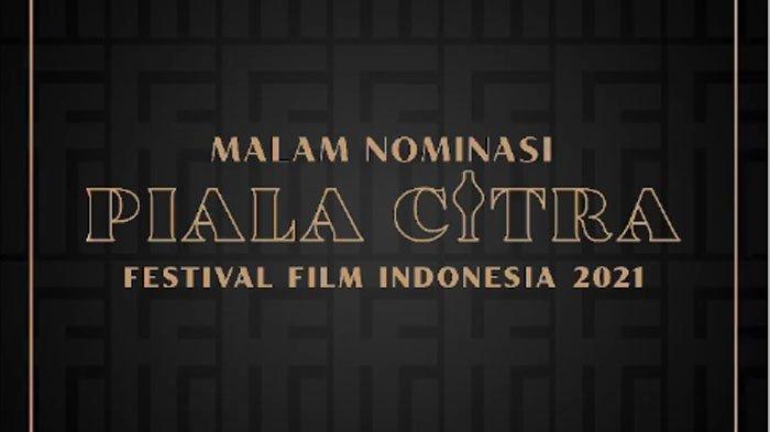 Daftar Lengkap Nominasi 22 Kategori di Festival Film Indonesia 2021, Perebutkan Piala Citra