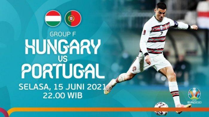 PREDIKSI Pertandingan Hungaria vs Portugal Grup F Euro 2020, Ronaldo Cs. Belum Terkalahkan
