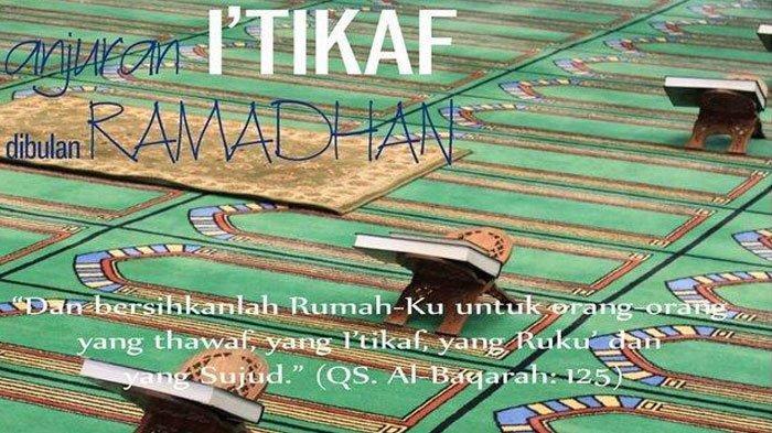 Ibadah Itikaf: Berikut Niat, Tata Cara, dan Keutamaan Amalannya di Malam Lailatul Qadar