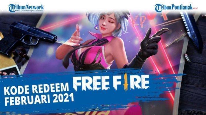 KLAIM Kode Redeem Free Fire Terbaru 23 Februari 2021, Tukarkan Kode Redeem FF Hari Ini