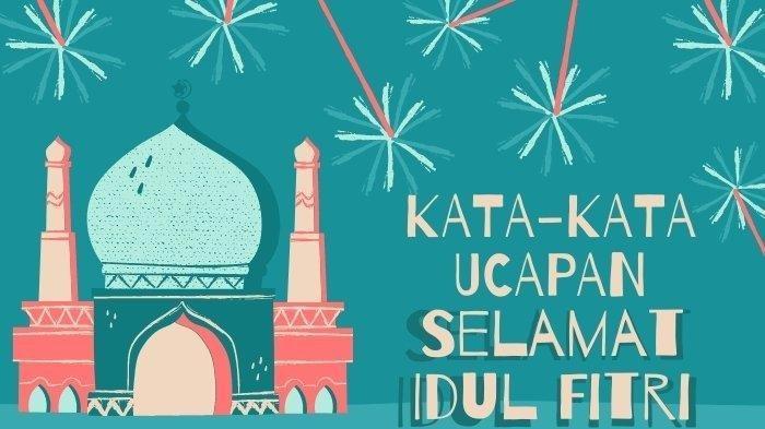 50 Kata-kata Mutiara dan Gambar Selamat Hari Raya Idul Fitri 1442 H, Bahasa Inggris dan Indonesia