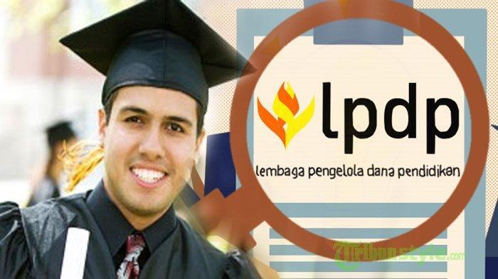 CARA Daftar Beasiswa LPDP 2021, Simak Syarat serta Jadwal Seleksi, Gelombang 2 Mulai 1 Agustus 2021