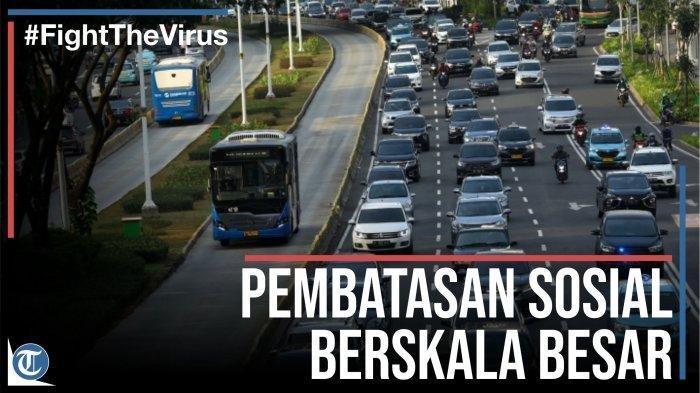 Satgas Covid-19 Sebut 2 Provinsi & 5 Kabupaten atau Kota yang Jalani PSBB untuk Batasi Mobilitas