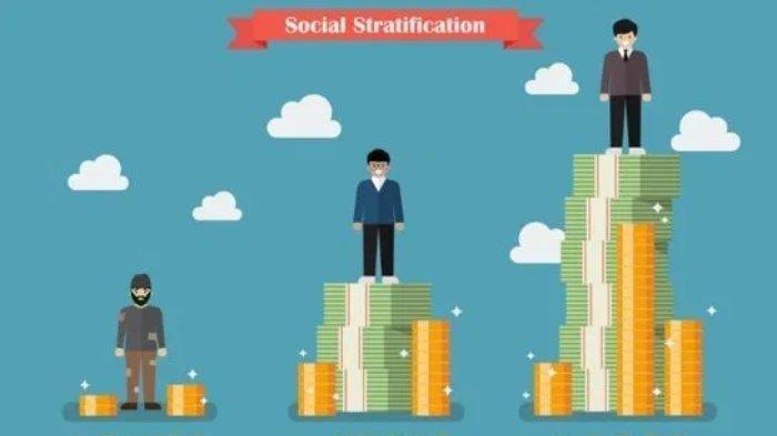 Pengertian Stratifikasi Sosial, Berikut Penjelasannya, Lengkap dengan Dasar Pembentukan dan Jenisnya