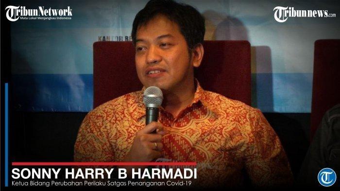 Ketua Bidang Perubahan Perilaku Satgas Penanganan Covid-19 - Sonny Harry B Harmadi.