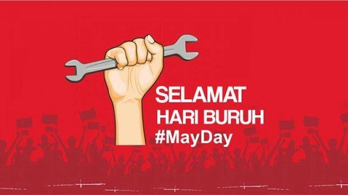 Selamat Hari Buruh 1 Mei 2021, Ini Sejarah Lengkap May Day, Daftar Kata Mutiara Hari Buruh, Bagikan!