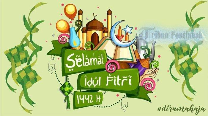 Kumpulan ucapan Idul Fitri terbaru 2021 / Lebaran 1442 H.