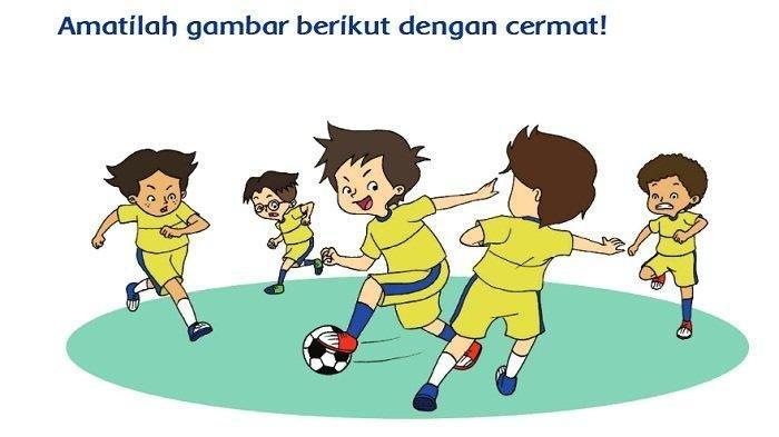 KUNCI JAWABAN Tematik Tema 2 Kelas 2 SD Subtema 3 Pembelajaran 6 Halaman 157-167: Bermain Sepak Bola
