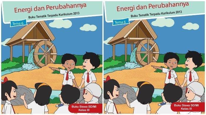 Kunci jawaban Tema 6 untuk kelas 3 SD/MI subtema 1 pembelajaran 3 halaman 23, 24, dan 27 buku tematik mengenai Sumber Energi.