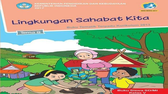 Kunci jawaban Tema 8 kelas 5 SD/MI berjudul Lingkungan Sahabat Kita