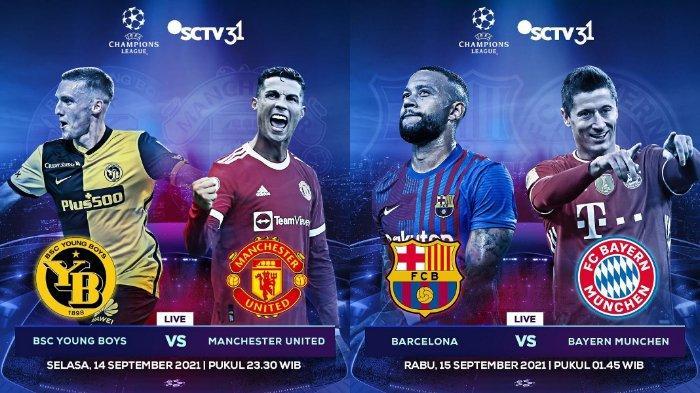 LIVE SCTV Liga Champions Malam Ini, Young Boys vs Manchester United, Barcelona vs Bayern Munchen