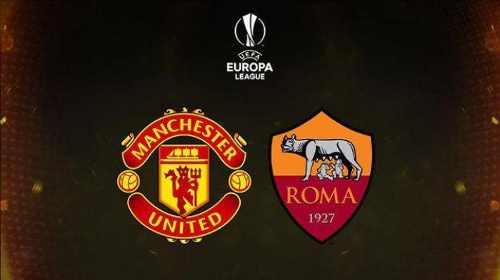 JADWAL & PREDIKSI Liga Eropa 2021 Manchester United vs AS Roma Babak Semifinal Malam Ini, Live SCTV