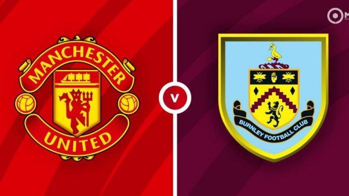 JADWAL & PREDIKSI Manchester United vs Burnley Liga Inggris 2021 Malam Ini, Live Streaming Mola TV