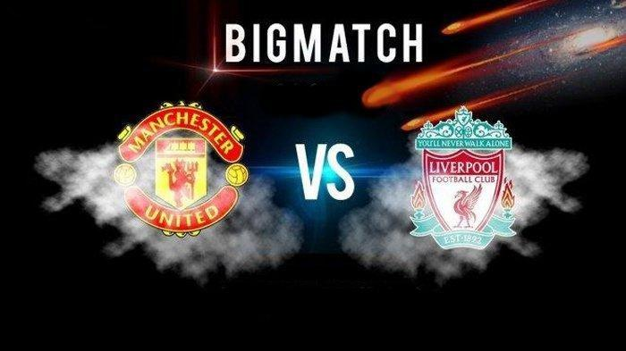 PREDIKSI Pertandingan Manchester United vs Liverpool Liga Inggris 2021, Live Streaming di Mola TV