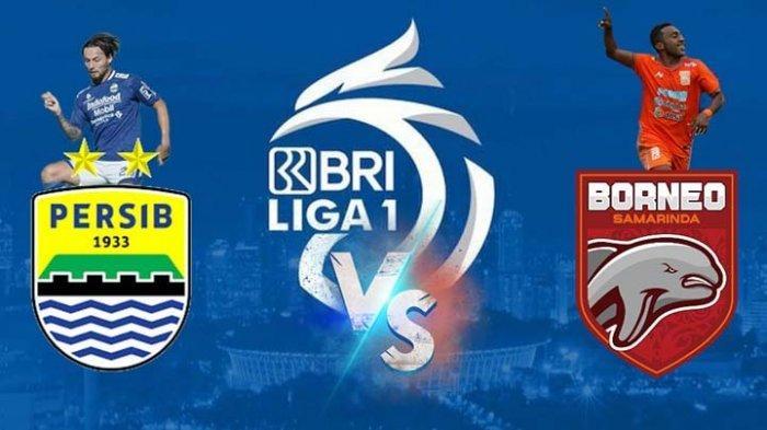 JADWAL Persib Bandung vs Borneo FC Liga 1 2021 Malam Ini Kick Off 19.00 WIB Tayang di Indosiar