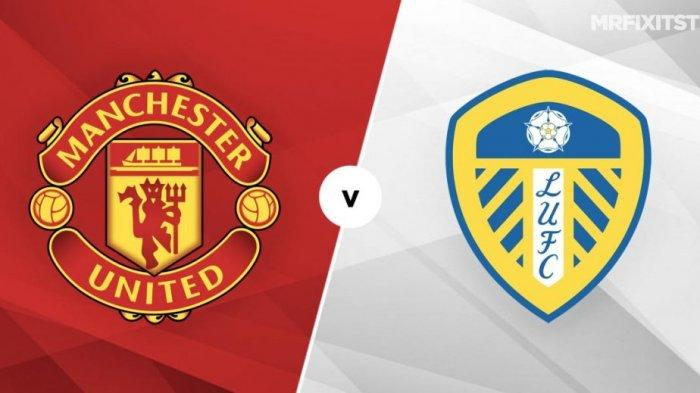 LIVE STREAMING Manchester United vs Leeds United Liga Inggris 2021, Cek Cara Nonton di Mola TV