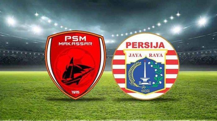 JADWAL & PREDIKSI PSM Makassar vs Persija Semifinal Piala Menpora 2021, Live Streaming di Indosiar