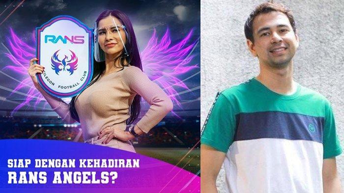 KEJUTAN Raffi Ahmad di RANS Cilegon FC, Bentuk RANS Angel, Maria Vania Dipilih: Biar Semangat Nanti