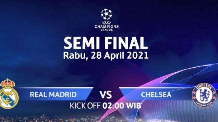 JADWAL Liga Champions Real Madrid vs Chelsea Semifinal UCL 2021 Live Streaming di SCTV Malam Ini