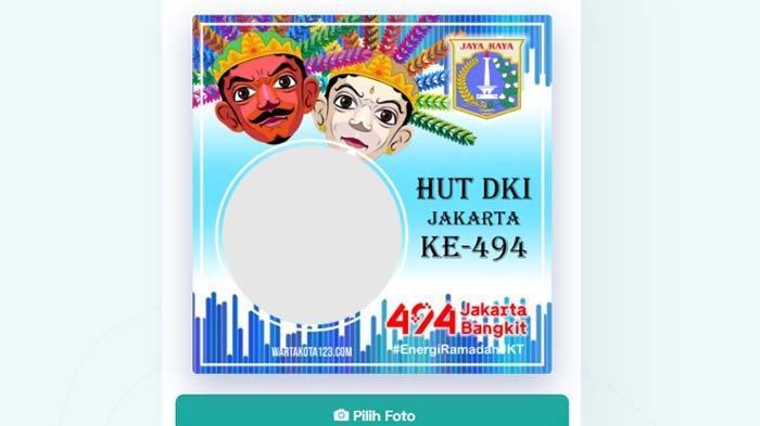 KUMPULAN LINK Twibbon Ucapan Selamat Ulang Tahun DKI Jakarta ke-494 di 2021, Berikut Cara Membuatnya