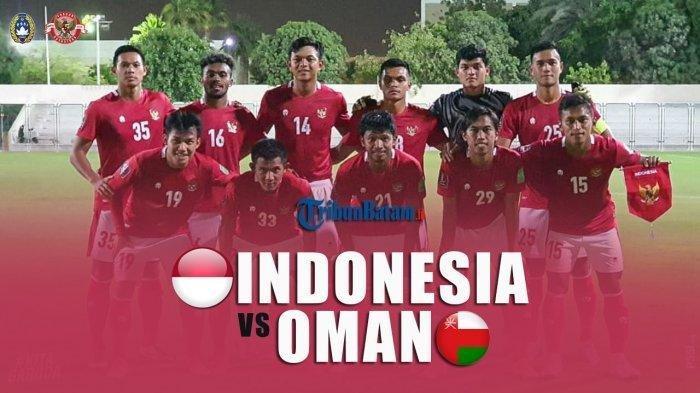 Timnas Indonesia vs Oman jelang Kualifikasi Piala Dunia 2022.