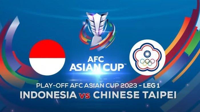 Live Streaming Timnas Indonesia vs Taiwan Play Off Kualifikasi Piala Asia 2023 Malam Ini di Indosiar
