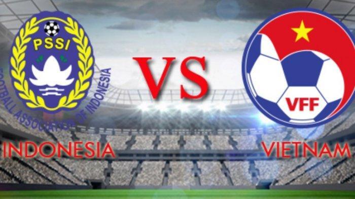 JADWAL Timnas Indonesia vs Vietnam Kualifikasi Piala Dunia 2022 Qatar Malam ini, Cek Susunan Pemain