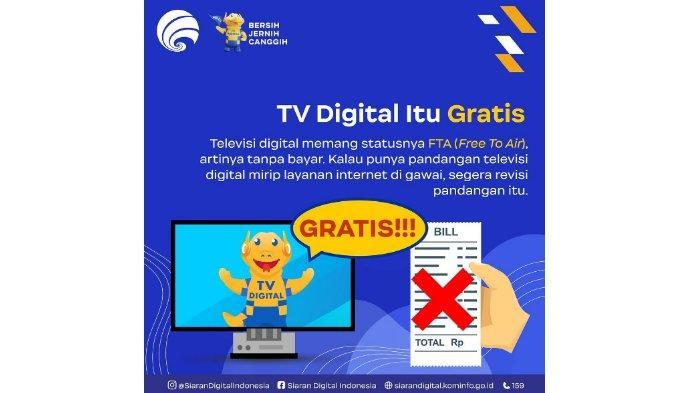 TV Digital tidak dikenakan biaya alias gratis.