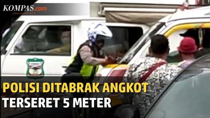 POPULER Viral Sopir Angkot Tabrak Polisi hingga Terseret 5 Meter, Sempat Menantang, Ini Kronologinya