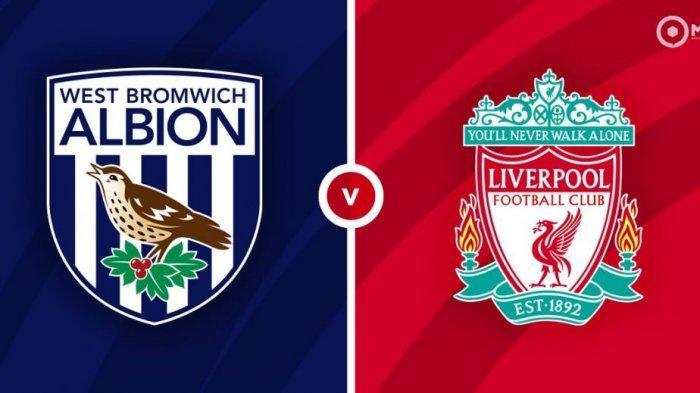 LIVE STREAMING Liga Inggris West Brom vs Liverpool Musim 2021 Malam Ini, Cek Link NET TV & Mola TV