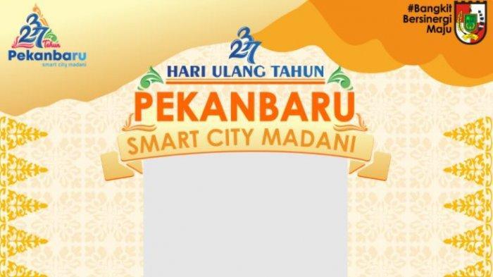 17 Link Twibbon HUT Pekanbaru 2021, Bingkai Foto Hari Jadi Kota Pekanbaru ke-237 di Twibbonize.com