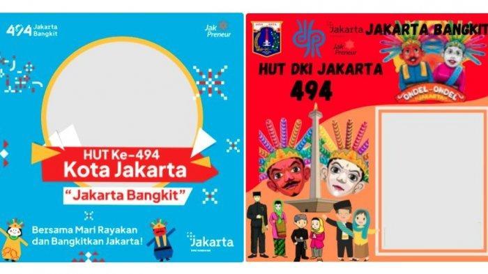 TERBARU 18 Twibbon HUT DKI Jakarta Tahun 2021, Bingkai Foto Jakarta Bangkit Hari Jadi Ke-494