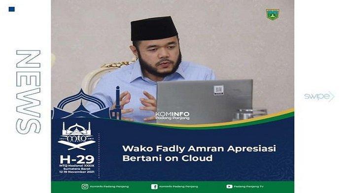 Wako Padang Panjang, Fadly Amran Apresiasi Bertani on Cloud, Tema Strategi Bisnis P4S Masa Pandemi