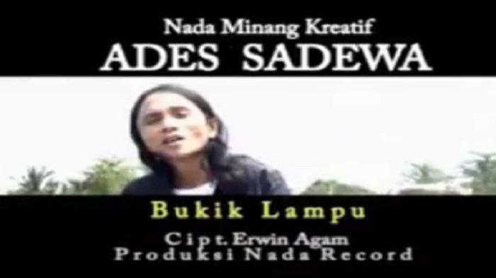 Lirik Lagu Minang Bukik Lampu Dinyanyikan Ades Sadewa: Tinggaliah Denai surang diri