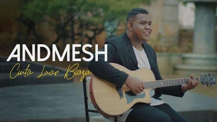 Chord Gitar Lagu Cinta Luar Biasa - Andmesh Kamaleng: Boyong Sederet Penghargaan, Ini Video Klip