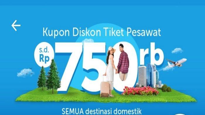 Hari Terakhir Promo Tiket Pesawat Hingga Rp 750 Ribu,Pesan Lewat Traveloka,Baca Syarat&Ketentuannya;